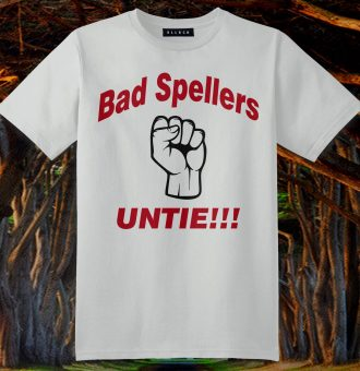 zzz Bad Spellers Untie T-Shirt